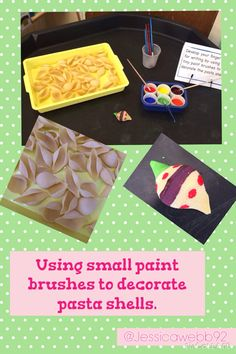 Using thin paint brushes to decorate pasta shells. EYFS