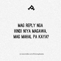 Flex Quotes, Bisaya Quotes, Selfie Quotes, Mood Quotes, Quotable Quotes, True Quotes, Crush Quotes Tagalog, Tagalog Quotes Patama, Tagalog Quotes Hugot Funny