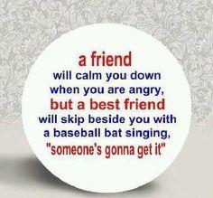 A real friend! lol