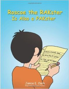 "Roscoe The Rakster Is Also A Pakster Paperback by Janice E. Clark... ""I knew her when..."""