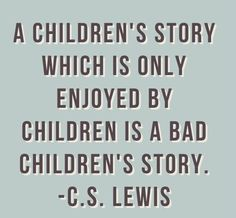 Coming from the author of The Chronicles of Narnia, some of the greatest children's stories in existence. Great Quotes, Quotes To Live By, Me Quotes, Inspirational Quotes, Best Book Quotes, Faith Quotes, I Love Books, Good Books, Narnia