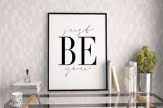 JUST BE YOU Motivational Wall ArtInspirational QuoteLove