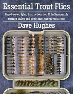 Essential Trout Flies: Step-by-step tying instructions for 31 indispensable pattern styles and their most useful variations (Step-By-Step Tying Instructions for 31 Indispensible Pattern) Fly Fishing Books, Fly Fishing Tips, Gone Fishing, Trout Fishing Lures, Bass Fishing, Fly Tying, Pattern Fashion, Essentials, Tie