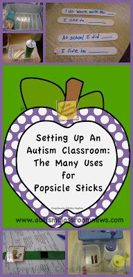 Autism Classroom News: The Many Uses for Popsicle Sticks: Setting Up an Autism Classroom-Materials
