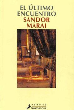 El último encuentro - Sándor Márai - El Placer de la Lectura