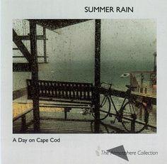 Summer Rain ~ Day On Cape Cod, http://www.amazon.com/dp/B0000009V7/ref=cm_sw_r_pi_dp_3UZ-pb0ZPJJZ2