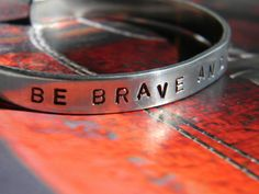 Be Brave And Be Kind by chapelhil on Etsy https://www.etsy.com/listing/123873054/be-brave-and-be-kind