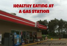 Healthy Eating at a Gas Station--You should probably pin this for your Thanksgiving travels!