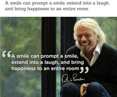A smile can prompt a smile, extend into a laugh, and bring happiness to an entire room. What was the last thing that made you smile? Next time something really makes you smile, share it with the person next to you. Mantra, Great Quotes, Quotes To Live By, Richard Branson Quotes, Motivational Quotes, Inspirational Quotes, Quotes Positive, She Wolf, Money Quotes