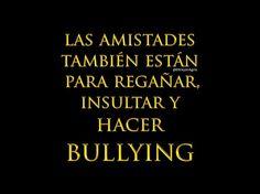Sino hay bullying no hay amistad