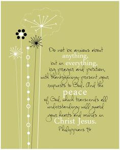 Philippians 4:6 verse from 2.8.14 devos and the verses that I clung to through the loss of our sweet Asher.