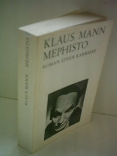 Klaus Mann: Mephisto - Roman einer Karriere ,