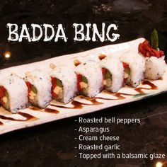 Want a vegetarian sushi roll? Try the Badda Bing: roasted bell peppers, asparagus, cream chees, roasted garlic, topped with a balsamic glaze #vegetarian #sushi
