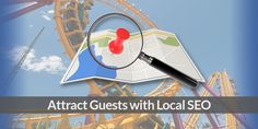 Through local SEO, results for your attractions increase their rank on search…