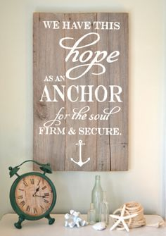 We have this hope as an anchor for the soul firm and secure | wood sign by Aimee Weaver Designs