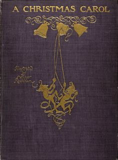 "Decoratively gilt-stamped lilac cloth cover of  ""A Christmas Carol"" by Charles Dickens designed by Arthur Rackham. William Heinemann (London) & J B Lippincott Co (Philadelphia), 1915"