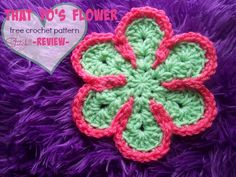 That 70's Flower – Free Crochet Pattern – Review
