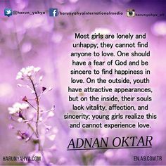 Most #girls are lonely and unhappy; they cannot find anyone to love. One should have a fear of God and be sincere to find #happiness in love. On the outside, youth have attractive appearances, but on the inside, their souls lack vitality, affection, and sincerity; young girls realize this and cannot experience love. #tv #broadcast 📽📡en.a9.com.tr #islam #God #quran #Muslim #books #adnanoktar #istanbul #islamicquote #quoteoftheday #quote #love #Turkey #art #artistic #fashion #music #luxury…