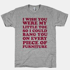 Wish You Were My Little Toe #bangyou #pickup #line #party #bar #drinking #funny