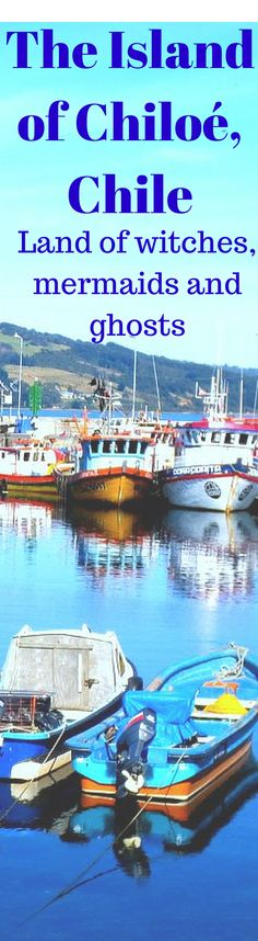 Chiloé Island, Chile - three days in a land of witches and magic.  http://www.thetravellinglindfields.com/2013/09/chiloe-land-of-witches-mermaids-and.html