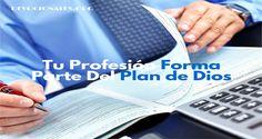 Tu Profesión Forma Parte Del Plan de Dios † Devocionales Cristianos
