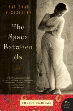 Book Club read...excellent!  Highly recommend.  Setting: Bombay, India.  The 'space' is that between an educated rich woman and her illiterate, poor servant.  Great book!  I am now reading the childhood memoir by the same author.