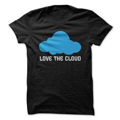Love the cloud - #tshirt inspiration #monogrammed sweatshirt. TAKE IT => https://www.sunfrog.com/Funny/Love-the-cloud.html?68278