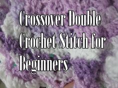Your place to learn how to Make The Meladora's Double Crossover Stitch for FREE. by Meladora's Creations - Free Crochet Patterns and Video Tutorials