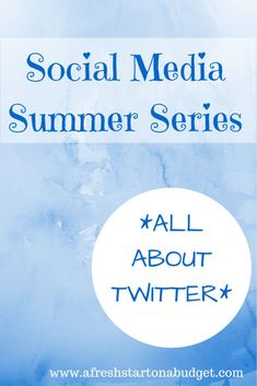 Social Media Summer Series: All about Twitter