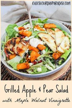 Fresh mixed greens mixed with dried cranberries, roasted butternut squash, blue cheese, grilled apples and grilled pears. Topped with a homemade maple vinaigrette dressing. Grilled Apple and Pear Salad with Maple Walnut Vinaigrette is a perfect fall salad everyone will love. #FallFlavors #Salad #ButternutSquash #Apple #Pear Best Salad Recipes, Fall Recipes, Vegetarian Recipes, Healthy Recipes, Maple Vinaigrette, Vinaigrette Dressing, Easy Salads, Easy Meals, Fall Salad