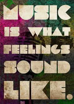 Music is feelings and emotions put in a way that soothes the soul.