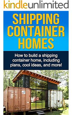 shipping container homes how to build a shipping container home including plans cool