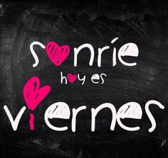 Smile Today is Friday/ Sonrie Hoy es Viernes Good Morning Funny, Good Morning Good Night, Today Is Friday, Happy Friday, Smile Club, Happy Day Quotes, Morning Quotes, Funny Spanish Memes, Special Quotes