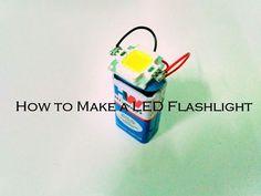 How to make a LED Flashlight