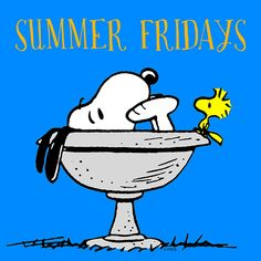 Summer Fridays #Peanuts #Snoopy #Woodstock