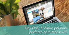 Day One el diario personal perfecto para Mac e iOS #productividad #mac #iOS #iPad #iPhone