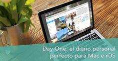 Day One el diario personal perfecto para Mac e iOS #productividad #mac #iOS #iPad #iPhone
