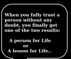 You will usually see the signs of whether that person is trustworthy or not ... When people show you who they are, BELIEVE THEM instead of making excuses for them. Lesson learned.