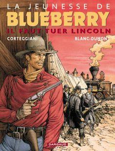 Blueberry (La Jeunesse de) -13- Il faut tuer Lincoln  -  2003