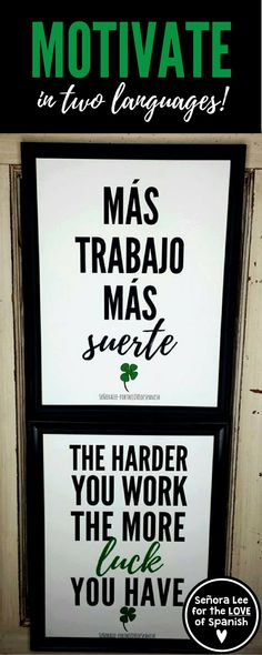 English Spanish Classroom Posters |  2 motivational, growth mindset posters to promote hard work. Perfect for building good character traits and decorating your Spanish, English, bilingual, dual language, ESL, ELL classrooms! Use in March for motivational classroom decor or as year round class decor! -Más trabajo, más suerte. -The harder you work, the more luck you have. #spanishposters #hardwork #luck