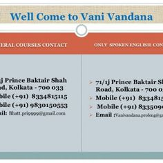 Well Come to Vani Vandana GENERAL COURSES CONTACT ONLY SPOKEN ENGLISH CONTACT  71/1j Prince Baktair Shah Road, Kolkata - 700 033  Mobile (+91) 8334815115. http://slidehot.com/resources/winning-story-starts-with-us.56839/