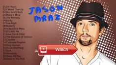 Jason Mraz Greatest Hits Full Album Jason Mraz Playlist 17  Jason Mraz Greatest Hits Full Album Jason Mraz Playlist 17 Jason Mraz Greatest Hits Full Album Jason Mraz Playlist