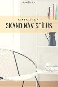 Neked való a skandináv stílus? Scandinavian Style, Art Nouveau, Blog, Design, Home Decor, Decoration Home, Room Decor, Blogging