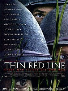The Thin Red Line is a 1998 American war film. The film tells a fictional story of US forces during a battle in World War II. It portrays in particular those soldiers played by Sean Penn, Jim Caviezel, Nick Nolte, Elias Koteas and Ben Chaplin.    Malick wrote the screenplay based on the novel by James Jones. It features a large ensemble cast, including performances and cameos by notable actors, including Sean Penn, Adrien Brody, George Clooney, John Cusack, Jared Leto, and John Travolta.
