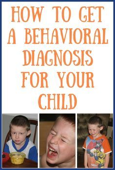 Steps to take toward a behavioral diagnosis for your difficult child -