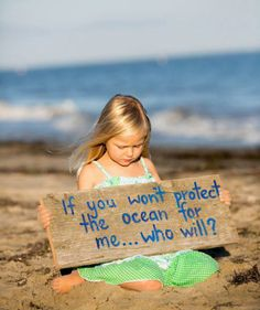 If you won't protect the ocean for me who will   Anonymous ART of Revolution