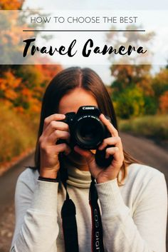 Practical information on how to choose the best travel camera for your next adventure or your next city escape.