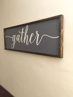 Item: Framed Wood Quote Sign: Gather. This clever design is an original, This would be an excellent gift for yourself or someone special. Notice