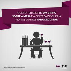 Não deixe nunca faltar vinho! A vida com ele é muito melhor! #wine #vinho #frase #phrases