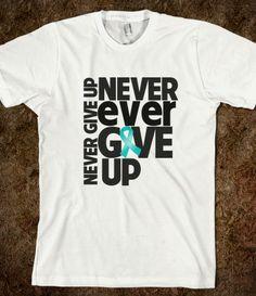 Ovarian Cancer Never Ever Give Up Shirts by hopedreamsdesigns.com #ovariancancer #ovariancancerawareness #ovariancancershirts